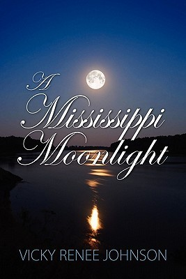 A Mississippi Moonlight (Mississippi Moonlight, #1)