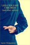 Lies I Told My Children by Karen McQuestion