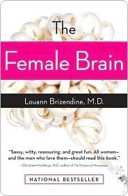 The Female Brain by Louann Brizendine
