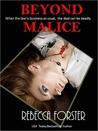 Beyond Malice