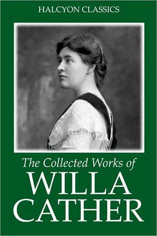 The Collected Works of Willa Cather