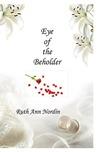 Eye of the Beholder by Ruth Ann Nordin