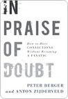 In Praise of Doubt: How to Have Convictions Without Becoming a Fanatic