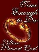 Time Enough to Die by Lillian Stewart Carl
