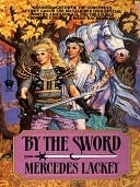 By the Sword (Kerowyns Tale)(Valdemar (Publication order) 9)