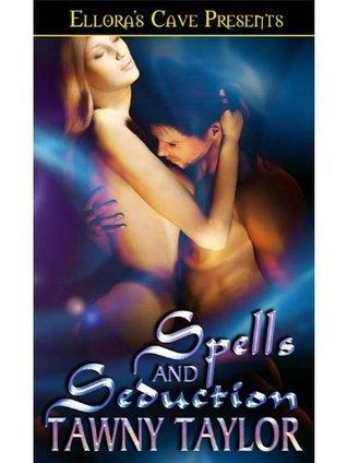 Spells and Seduction (Immortal Secrets, #3)