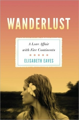 Wanderlust: A Love Affair with Five Continents