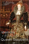 Memoirs of the Court of Queen Elizabeth (Volume 1)