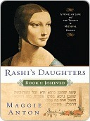 Rashi's Daughters, Book I by Maggie Anton