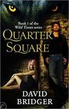 Quarter Square (Wild Times, #1)