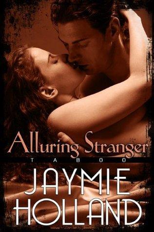 Alluring Stranger by Jaymie Holland