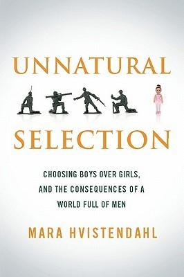 unnatural-selection-choosing-boys-over-girls-and-the-consequences-of-a-world-full-of-men