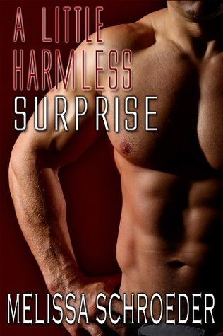 A Little Harmless Surprise by Melissa Schroeder