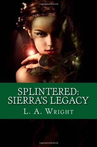 Splintered by L.A. Wright