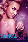 Magical Sex by Beverly Rae