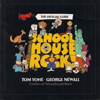 Schoolhouse Rock! by Tom Yohe