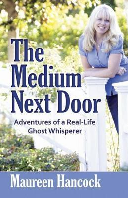 The Medium Next Door by Maureen Hancock