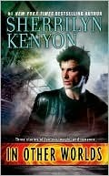 Book Review: Sherrilyn Kenyon's In Other Worlds