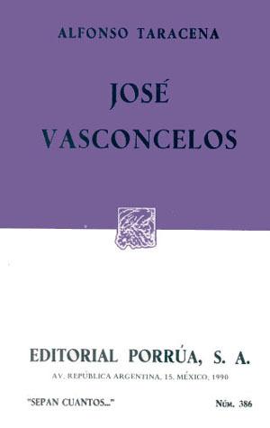 José Vasconcelos. (Sepan Cuantos, #386)