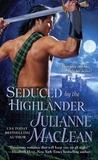 Seduced by the Highlander by Julianne MacLean