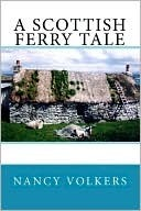 A Scottish Ferry Tale by Nancy Volkers