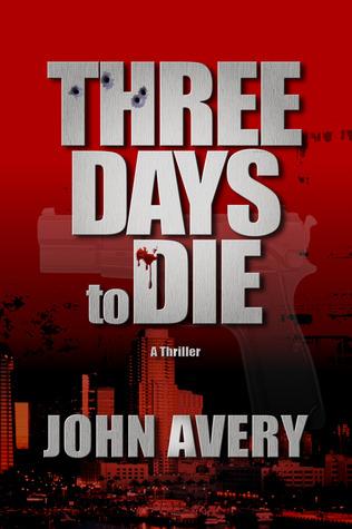 Three Days to Die (Aaron Quinn #1)