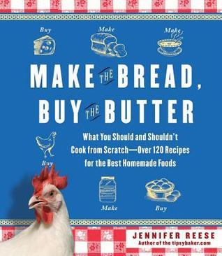 Make the Bread, Buy the Butter