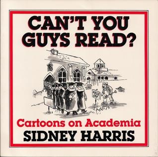 Cant You Guys Read? Cartoons on Academia