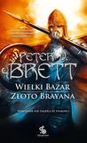 Wielki Bazar. Złoto Brayana by Peter V. Brett