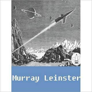 Works of Murray Leinster (21 books and stories)