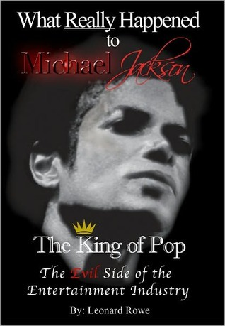 What Really Happened to Michael Jackson, the King of Pop: The Evil Side of the Entertainment Industry