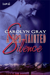 A Red-Tainted Silence by Carolyn  Gray