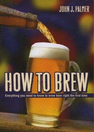 How to Brew by John J. Palmer