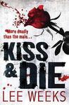 Kiss & Die by Lee  Weeks