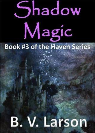 Shadow Magic by B.V. Larson