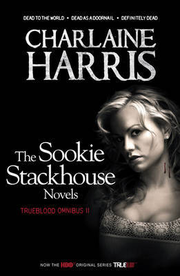 True Blood Omnibus 2: Dead to the World, Dead as a Doornail, Definitely Dead (Sookie Stackhouse, #4-6)