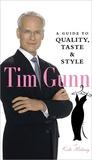 Tim Gunn: A Guide...