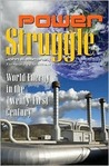Power Struggle: World Energy in the Twenty-First Century