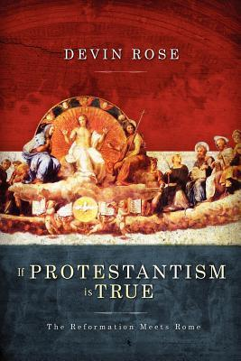 If Protestantism is True