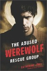 The Abused Werewolf Rescue Group by Catherine Jinks