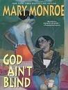 God Ain't Blind (God Don't Like Ugly, #4)