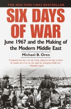 six-days-of-war-june-1967-and-the-making-of-the-modern-middle-east