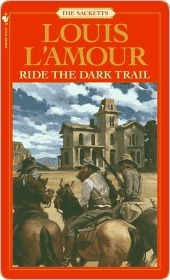Ride the Dark Trail: The Sacketts(The Sacketts 16) (ePUB)