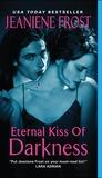 Eternal Kiss of Darkness by Jeaniene Frost