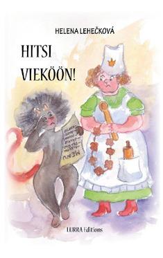 Hitsi vieköön! by Helena Lehečková