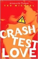 Crash Test Love by Ted Michael
