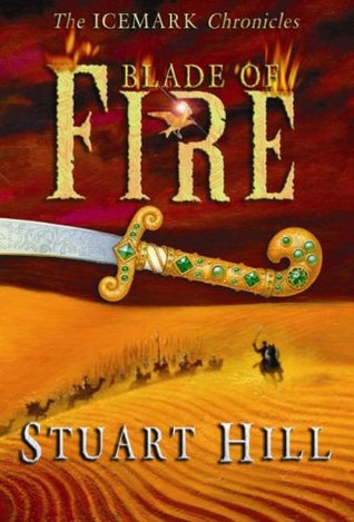 Blade of Fire (The Icemark Chronicles, #...