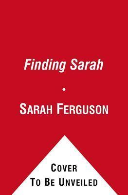 Finding Sarah by Sarah Ferguson