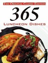 365 Luncheon Dishes: A Luncheon Dish for Every Day in the Year