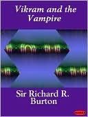 Vikram and the Vampire: Classic Hindu Tales of Adventure Magic and Romance